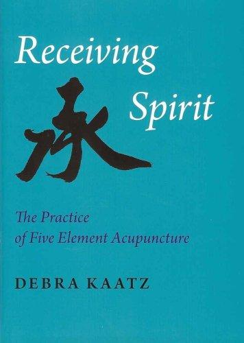 9780954916640: Receiving Spirit: The Practice of Five Element Acupuncture
