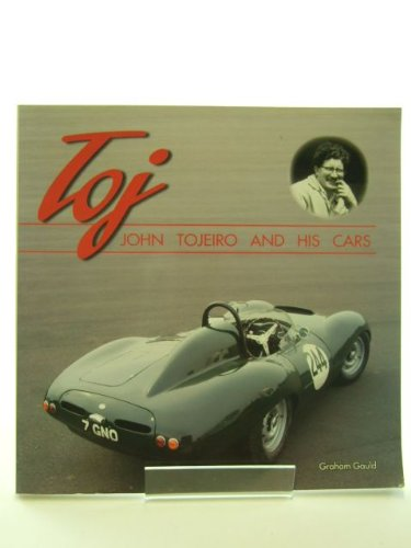Toj John Tojeiro and His Cars (0954916719) by Graham Gauld