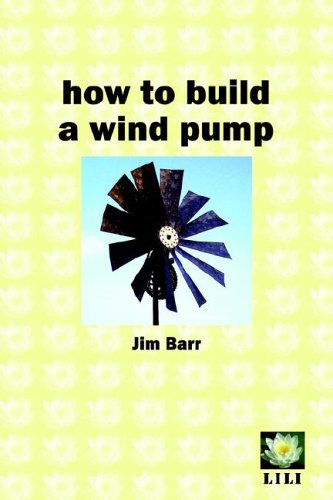 9780954917128: How to Build a Wind Pump