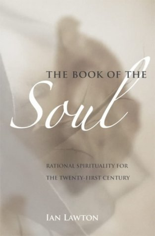 9780954917609: The Book of the Soul: Rational Spirituality for the Twenty-first Century