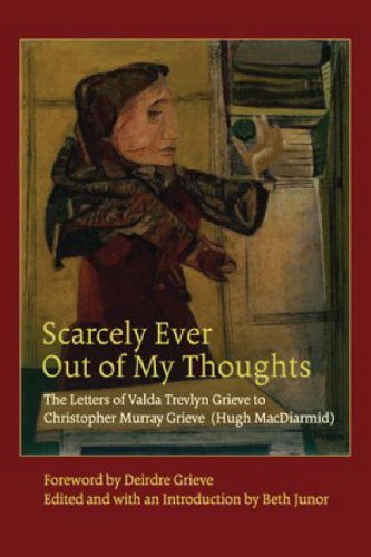 9780954918545: Scarcely Ever Out of My Thoughts: The Letters of Valda Trevlyn Grieve to Christopher Murray Grieve (Hugh MacDiarmid)