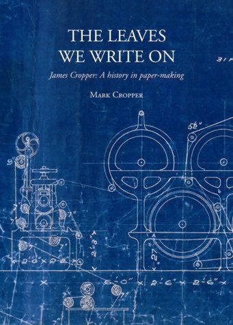 9780954919115: The Leaves We Write On: James Cropper: A History in Paper-Making