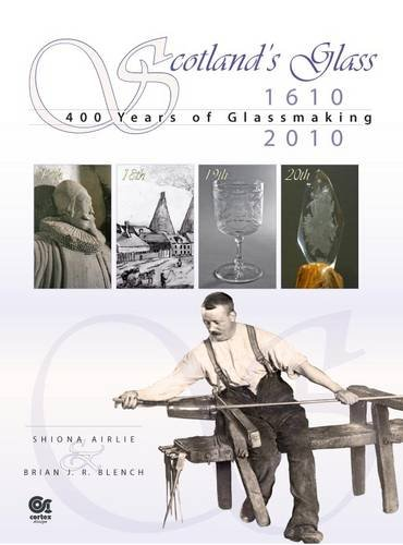 9780954919658: Scotland's Glass: 400 Years of Glassmaking