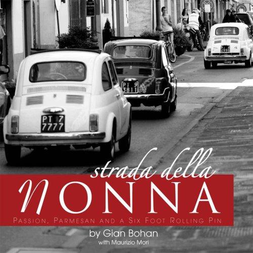 9780954925437: Strada Della Nonna: Passion, Parmesan and a Six Foot Rolling Pin
