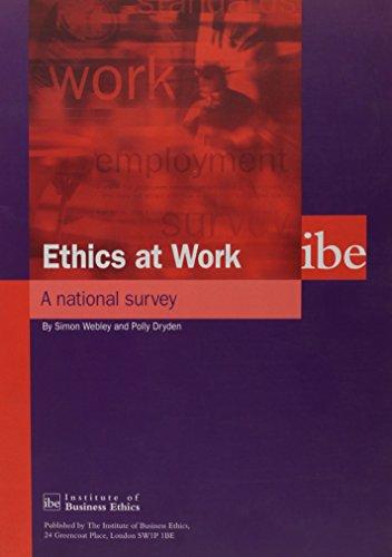 Ethics at Work: A National Survey: Webley, Simon, Dryden, Polly
