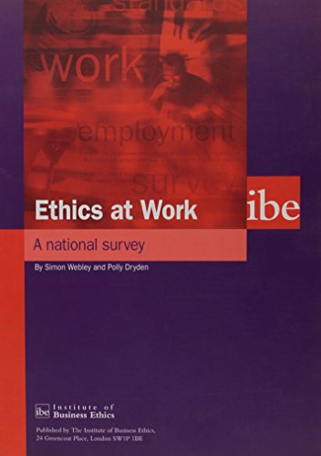Ethics at Work: A National Survey (0954928806) by Webley, Simon; Dryden, Polly