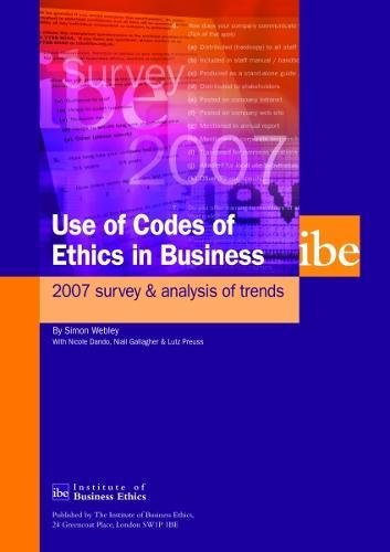 Use of Codes of Ethics in Business 2007: Survey and Analysis of Trends (0954928865) by Webley, Simon; Dando, Nicole; Preuss, Lutz; Gallagher, Niall