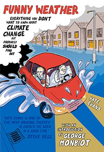 9780954930936: Funny Weather: Everything You Didn't Want to Know About Climate Change But Probably Should Find Out
