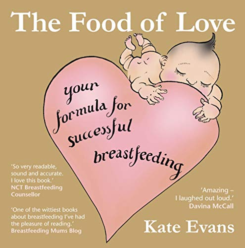9780954930950: Food of Love: Your Formula for Successful Breastfeeding