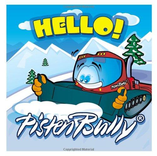 9780954947699: Hello PistenBully! (PistonBully Series)