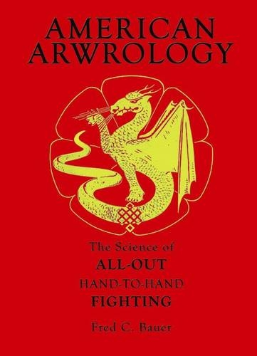 9780954949419: American Arwrology: The Science of All-Out Hand-To-Hand Fighting