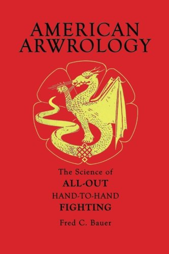 9780954949433: American Arwrology: The Science of All-Out Hand-To-Hand Fighting