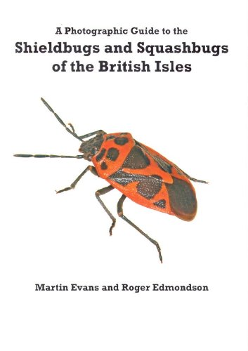 A Photographic Guide to the Shieldbugs and Squashbugs of the British Isles (0954950607) by Martin Evans; Roger John Edmondson