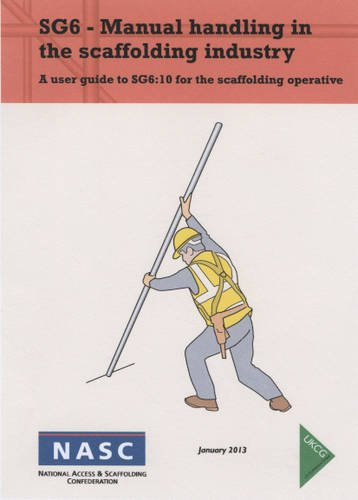 9780954951573: SG6 - Manual Handling in the Scaffolding Industry - a User Guide to SG6:10 for the Scaffolding Operative