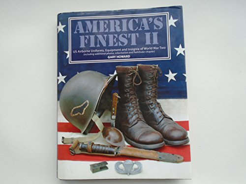 9780954952501: America's Finest: V.2: US Airborne Uniforms, Equipment and Insignia of World War Two (ETO)