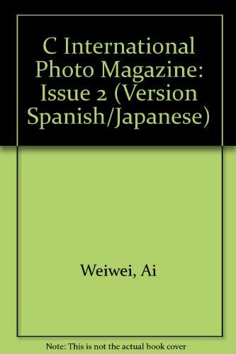 International Photo Magazine N2: Issue 2 (Version Spanish/Japanese): Ai, Weiwei; Baudrillard, Jean;...