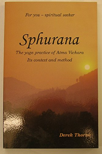 9780954957100: Sphurana: The Yoga Practice of Atma Vichara, Its Context and Method
