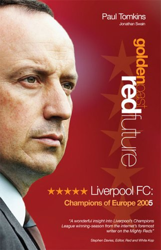 9780954958022: Golden Past, Red Future: Liverpool FC - Champions of Europe 2005