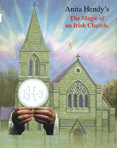 The Magic of an Irish Church: Hendy, Anita