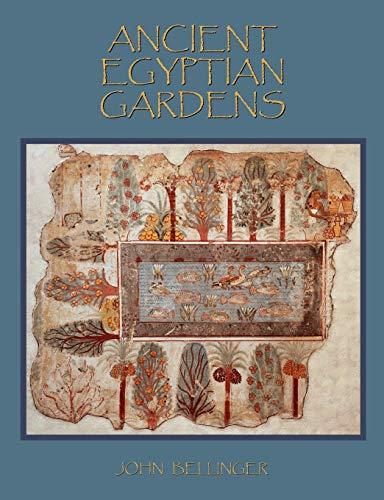 Ancient Egyptian Gardens: John Bellinger