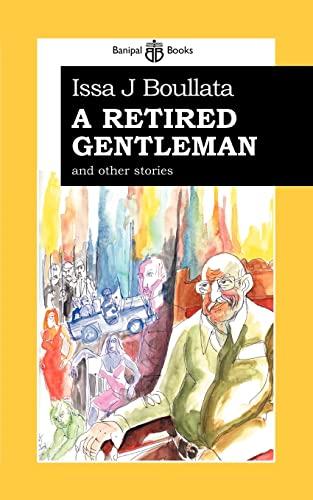 A Retired Gentleman: And Other Stories: Boullata, Issa; Boulatta, Issa J.