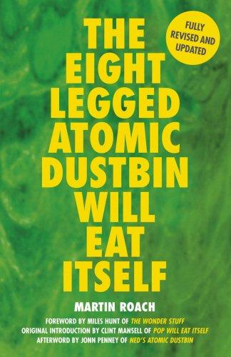 9780954970406: The Eight Legged Atomic Dustbin Will Eat Itself