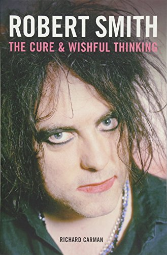 9780954970413: Robert Smith: The Cure and Wishful Thinking