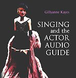 9780954971601: Singing and the Actor: Audio Guide