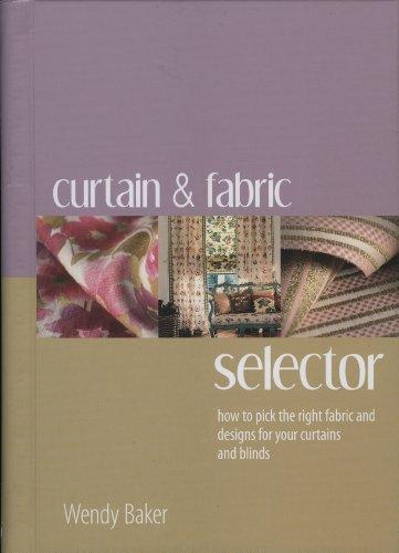 Curtain and Fabric Selector (Hardback): Wendy Baker