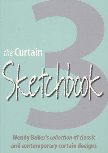 Curtain Sketchbook 3: Wendy Baker's Collection of Classic and Contemporary Curtain Designs: ...