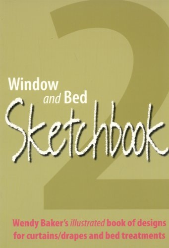 9780954975852: Window and Bed Sketchbook 2: Wendy Baker's Illustrated Book of Designs for Curtains/Drapes and Bed Treatments: An Illustrated Book of Design Ideas for Curtains/drapes and Bed Treatments