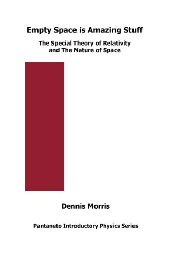 9780954978075: Empty Space is Amazing Stuff: The Special Theory of Relativity and The Nature of Space (Pantaneto Introductory Physics Series)