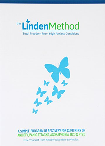 9780954980306: 1: The Linden Method: The Anxiety Disorder, Panic Attacks, OCD & Agoraphobia Elimination Solution