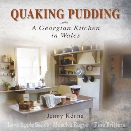 9780954982829: Quaking Pudding - A Georgian Kitchen in Wales