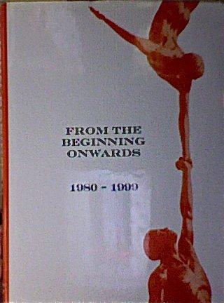 9780954983314: From the Beginning Onwards: set includes Vol 1 1835-1979, Vol 2 1980-1999 & Vol 3 2000-2005