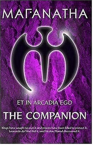 9780954993818: Maranatha Et in Arcadia Ego: The Companion (Maranatha Treasure Hunt Series)