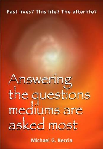 9780954996406: Past Lives? This Life? The Afterlife?: Answering the Questions Mediums are Asked Most