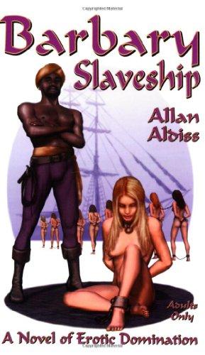 Barbary Slaveship: A Novel of Erotic Slavery: Alan Aldiss