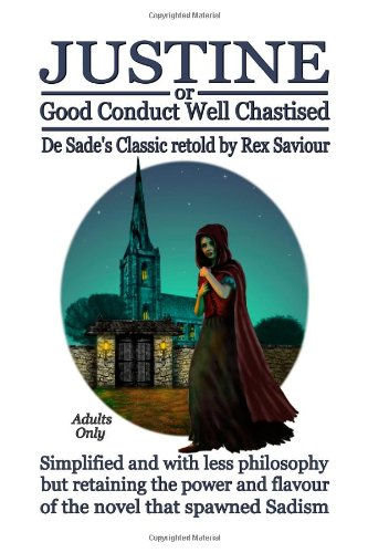 Justine or Good Conduct Well Chastised: The: Marquis de Sade,