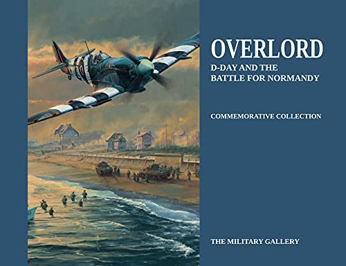 9780954997038: Overlord: D-Day and the Battle for Normandy (Commemorative Collection)