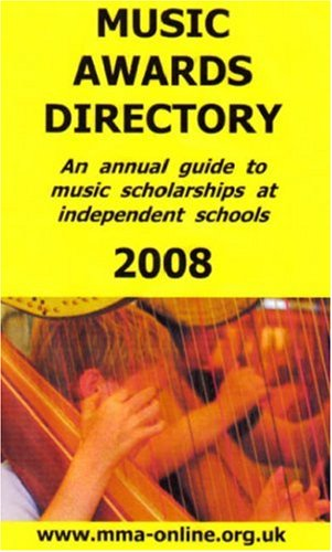 9780954998929: Music Awards Directory 2008: An Annual Guide to Music Scholarships at Independent Schools