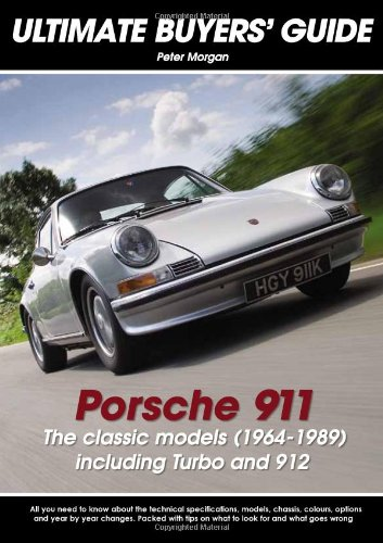 9780954999094: Porsche 911 the Classic Models 1964-1989: Including Turbo and 912: Ultimate Buyers' Guide
