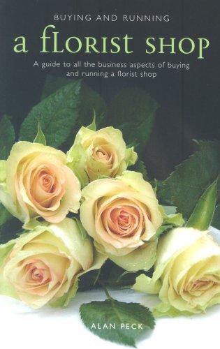 Buying and Running a Florist Shop: Alan Peck