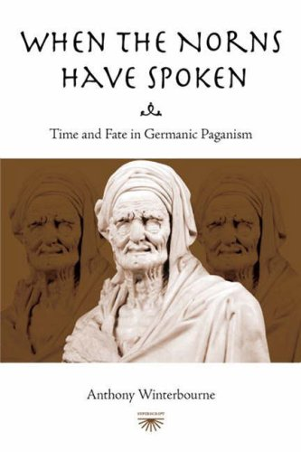 9780955002830: When the Norns Have Spoken: Time and Fate in German Paganism