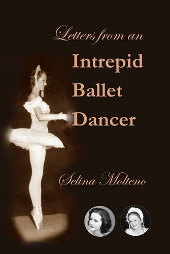 9780955003165: Letters from an Intrepid Ballet Dancer