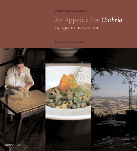 An Appetite for Umbria: The People, the Places, the Food (Paperback): Christine Smallwood