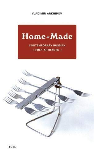9780955006135: Home-Made: Contemporary Russian Folk Artifacts