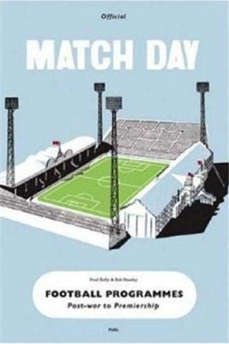 9780955006142: Match Day: Official Football Programmes: Post-war to Premiership