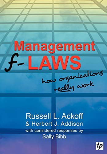 9780955008122: Management F-laws: How Organizations Really Work