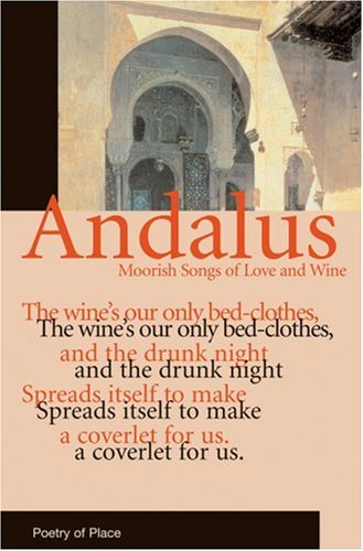 Andalus: Moorish Songs of Love and Wine: T.J. Gorton